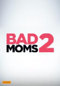 View details for Bad Moms 2