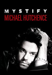 View details for Mystify: Michael Hutchence